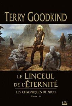 Terry Goodkind - Les Chroniques de Nicci, T2 : Le Linceul de l'éternité