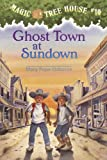Magic Tree House #10: Ghost Town at Sundown: Magic Tree House Series, Book 10 (A Stepping Stone Book(TM))