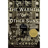 The Warmth of Other Suns: The Epic Stroy of America's Great Migration