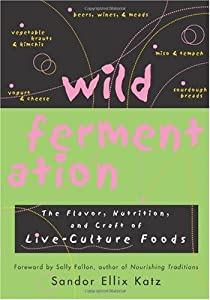 """Cover of """"Wild Fermentation: The Flavor, ..."""