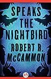 Speaks the Nightbird: A Novel