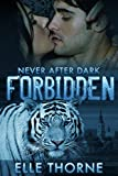 Forbidden: Shifters Forever Worlds (Never After Dark Book 1)