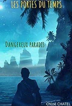 Livres Couvertures de Les Portes Du Temps : Dangereux Paradis