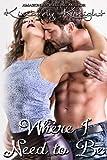 Where I Need to Be (B&S Series Book 1)