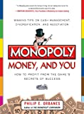 Monopoly, Money, and You: How to Profit from the Game's Secrets of Success: How to Profit from the Game's Secrets of Success