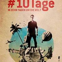 #10Tage : In zehn Tagen um die Welt / Christoph Karrasch