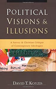 "Cover of ""Political Visions & Illusions: ..."