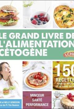 Télécharger Le grand livre de l'alimentation cétogène PDF eBook En Ligne