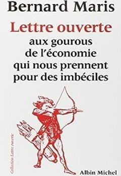 Livres Couvertures de Lettre Ouverte Aux Gourous De L'économie Qui Nous Prennent Pour Des Imbéciles