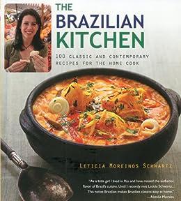 The Brazilian Kitchen by Letitia Moreinos Schwartz