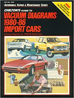 Chilton's Guide to Vacuum Diagrams 198086 Import Cars (Automobile repair & maintenance series
