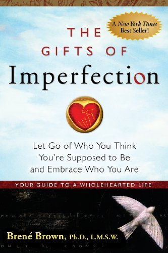 The Gifts of Imperfection: Let Go of Who You...