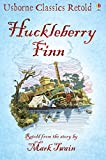Huckleberry Finn: Usborne Classics Retold