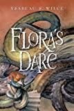 Flora's Dare by Ysabeau Wilce