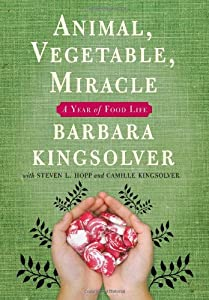 "Cover of ""Animal, Vegetable, Miracle: A Y..."