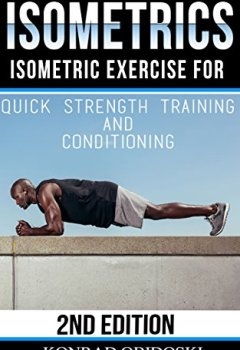 Isometrics: Isometric Exercise for Quick Strength Training