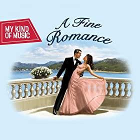 My Kind Of Music - A Fine Romance