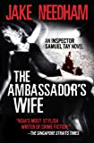THE AMBASSADOR'S WIFE (An Inspector Samuel Tay Novel)
