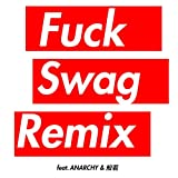 Fuck Swag (REMIX) [feat. ANARCHY & 般若] [Explicit]