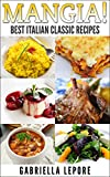 Mangia!  Classic Italian Recipes