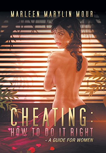 Cheating: How to Do It Right- A Guide for Women