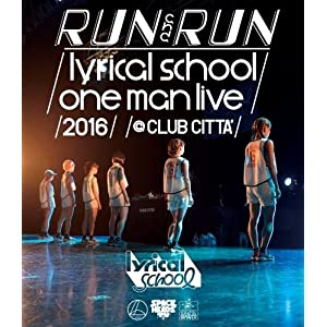 -RUN and RUN-lyrical school one man live 2016@CLUB CITTA\' [Blu-ray]