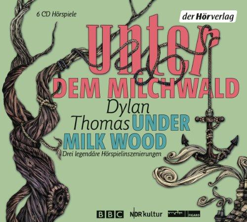 Dylan Thomas - Unter dem Milchwald/Under Milk Wood (Der Hörverlag)