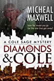 Diamonds and Cole: A Cole Sage Mystery (A Hard Boiled Detective Series of Mystery and Suspense Book 1)