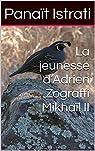 La jeunesse d'Adrien Zograffi Mikhaïl II