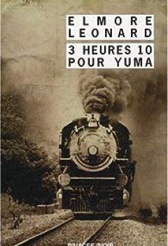 Livres Couvertures de Intégrale Des Nouvelles Western : Tome 2, 3 Heures 10 Pour Yuma