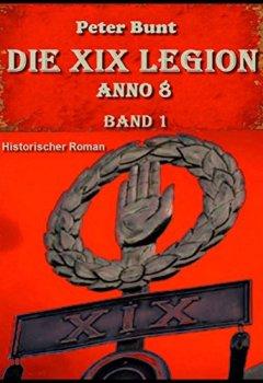 Buchdeckel von Die XIX Legion - Teil 1