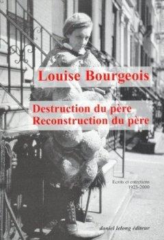 Livres Couvertures de Destruction du père-reconstruction du père : Ecrits et entretiens, 1923-2000