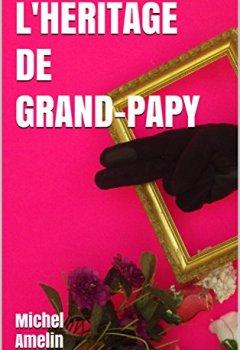 Livres Couvertures de L'HERITAGE DE GRAND-PAPY: comédie policière mortellement joyeuse (Les héritages de Marie-Bernadette Meunier t. 5)