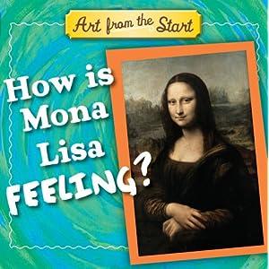 How is Mona Lisa Feeling? (Art from the Start)