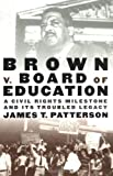Brown v. Board of Education: A Civil Rights Milestone and Its Troubled Legacy (Pivotal Moments in American History)