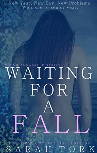 Waiting For A Fall: Author's Cut, Special Edition (Young Annabelle Series Book 3)
