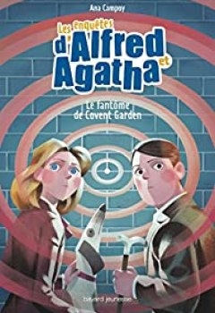 Livres Couvertures de Les Enquêtes D'Alfred Et Agatha, Tome 6 : Le Fantôme De Covent Garden