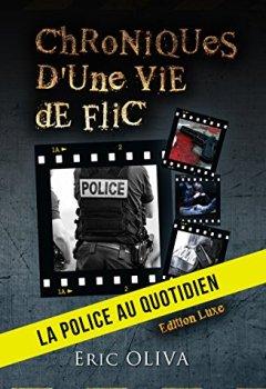 Livres Couvertures de Chroniques d'une vie de flic: La police au quotidien
