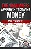 The No-Numbers Approach to Saving Money