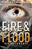 Fire & Flood (Fire & Flood Series Book 1)