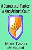 A Connecticut Yankee in King Arthur's Court (Xist Classics)