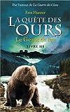 La quête des ours, Tome 3 : Le géant de feu par Erin Hunter