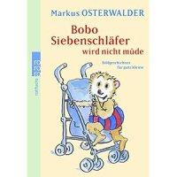 Bobo Siebenschläfer wird nicht müde : Bildgeschichten für ganz Kleine / Markus Osterwalder