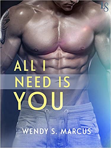 All I Need is You by Wendy Marcus