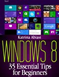 Windows 8: 35 Essential Tips for Beginners (Updated December 2013)