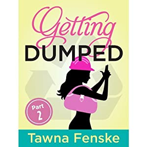 Getting Dumped Part 2 - A Schultz Sisters Mystery (An Active Fiction Romance Series for Kindle) by Tawna Fenske