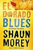 El Dorado Blues (An Atticus Fish Novel Book 2)