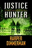 Justice Hunter (THE HUNTER GRAY LEGAL THRILLERS)