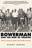 Bowerman and the Men of Oregon: The Story of Oregon's Legendary Coach and Nike's Cofounder