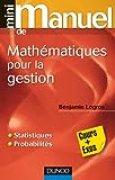 Mini Manuel de Mathématiques pour la gestion: Statistiques et probabilités